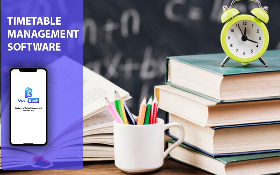 How Time Table Management Software Facilitates Better Functioning Of The School